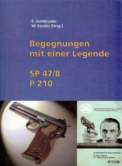 Begegnungen mit einer Legende 2. Auflage SIG 210 SP 47/8