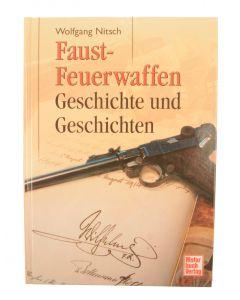 Faustfeuerwaffen: Geschichte und Geschichten