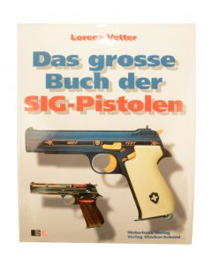 Das große Buch der SIG-Pistolen