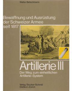 Artillerie III - Der Weg zum einheitlichen Artillerie-System